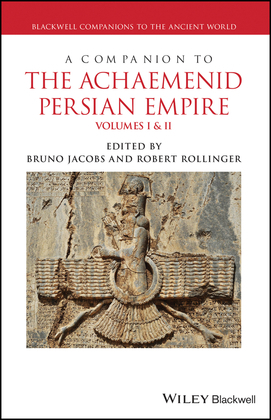 A Companion to the Achaemenid Persian Empire, 2 Volume Set