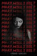 Mary, Will I Die?