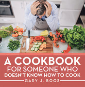 A Cookbook for Someone Who Doesn't Know How to Cook