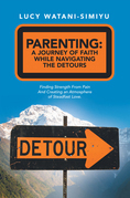 Parenting: a Journey of Faith While Navigating the Detours