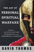 The Art of Personal Spiritual Warfare