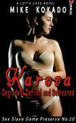 Karova: Degraded, Defiled and Demeaned