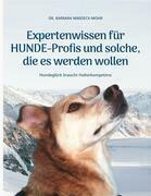 Expertenwissen für Hundeprofis... und solche, die es werden wollen