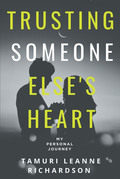 TRUSTING SOMEONE ELSE'S HEART