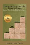 The Artistry of an Artist, Lorenzo Green