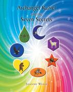 Archangel Raziel and the Seven Secrets