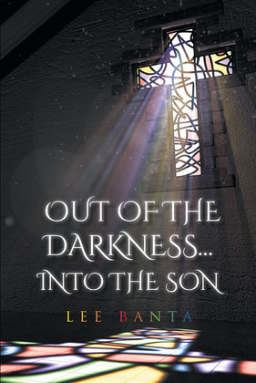 Out of the Darkness...into the Son