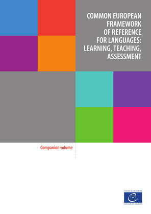 Common European Framework of Reference for Languages: Learning, Teaching, assessment