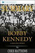 Summary of Bobby Kennedy: A Raging Spirit by Chris Matthews
