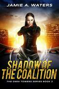 Shadow of the Coalition (The Omni Towers, #2)