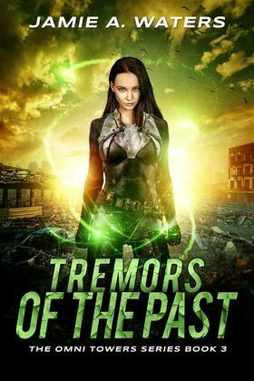 Tremors of the Past (The Omni Towers, #3)