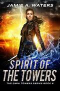 Spirit of the Towers (The Omni Towers, #6)