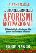 Il Grande Libro Degli Aforismi Motivazionali