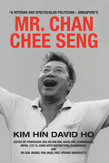 """""""A Veteran and Spectacular Politician – Singapore's Mr. Chan Chee Seng"""