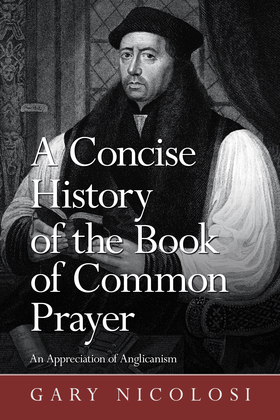 A Concise History of the Book of Common Prayer