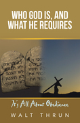 Who God Is, and What He Requires