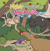Mighty Moose's Magical Wish