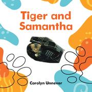Tiger and Samantha