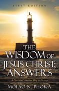 The Wisdom of Jesus Christ; Answers