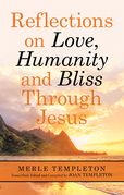 Reflections on Love, Humanity and Bliss Through Jesus