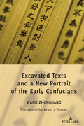 Excavated Texts and a New Portrait of the Early Confucians