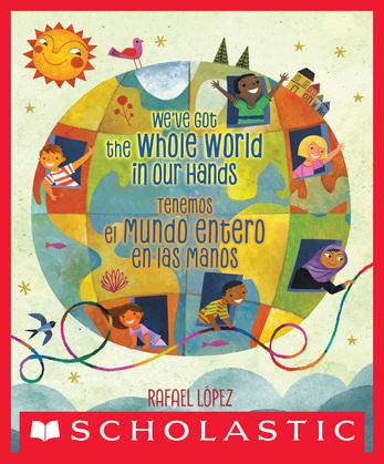 We've Got the Whole World in Our Hands / Tenemos el mundo entero en las manos (Bilingual)