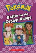 Battle for the Zephyr Badge (Pokémon Classic Chapter Book #13)