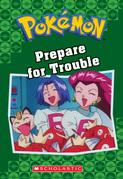 Prepare for Trouble (Pokémon Classic Chapter Book #12)