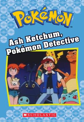 Ash Ketchum, Pokémon Detective (Pokémon Classic Chapter Book #10)