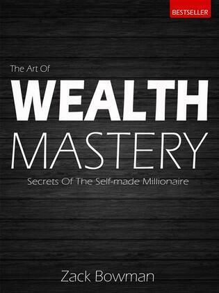 The Art Of Wealth Mastery