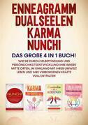 Enneagramm | Dualseelen | Karma | Nunchi: Das große 4 in 1 Buch!