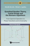 Quantized Number Theory, Fractal Strings and the Riemann Hypothesis