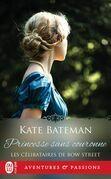 Les célibataires de Bow Street (Tome 3) - Princesse sans couronne
