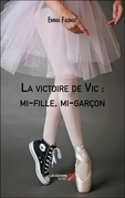 La victoire de Vic : mi-fille, mi-garçon