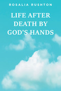 Life After Death by God's Hands