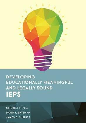 Developing Educationally Meaningful and Legally Sound IEPs