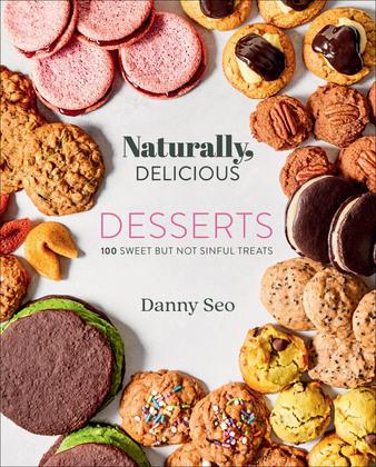 Naturally, Delicious: Desserts