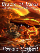 Dream of Venus and Other Science Fiction Stories