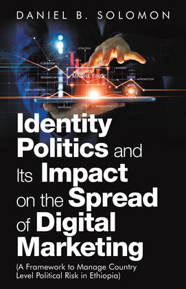 Identity Politics and Its Impact on the Spread of Digital Marketing