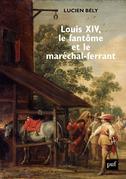Louis XIV, le fantôme et le maréchal-ferrant