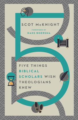 Five Things Biblical Scholars Wish Theologians Knew