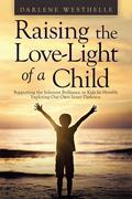 Raising the Love-Light of a Child