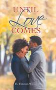 Until Love Comes