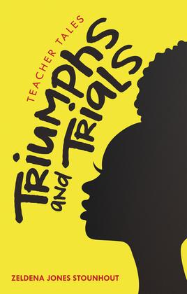 Triumphs and Trials