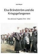 Elsa Brändström und die Kriegsgefangenen