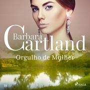 Orgulho de Mulher (A Eterna Coleção de Barbara Cartland 55)