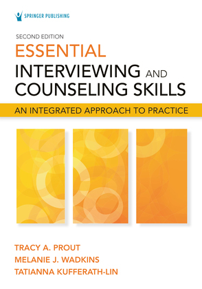 Essential Interviewing and Counseling Skills, Second Edition