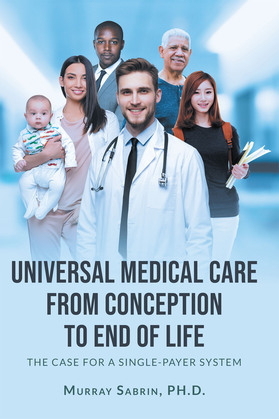 Universal Medical Care from Conception to End of Life