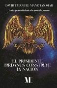 El presidente Lordanus construye la nación