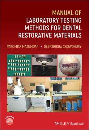 Manual of Laboratory Testing Methods for Dental Restorative Materials